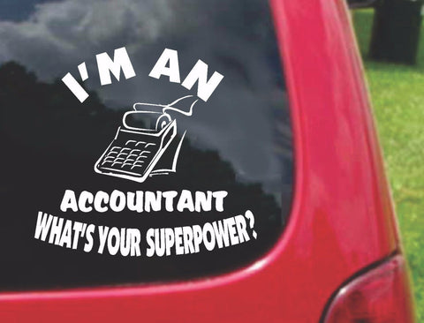 I'm an ACCOUNTANT What's Your Superpower? Sticker Decal 20 Colors To Choose From.
