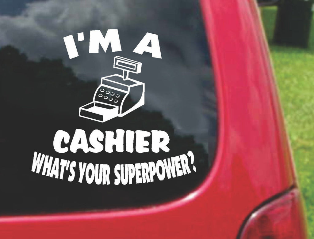 I'm a CASHIER What's Your Superpower? Sticker Decal 20 Colors To Choose From.