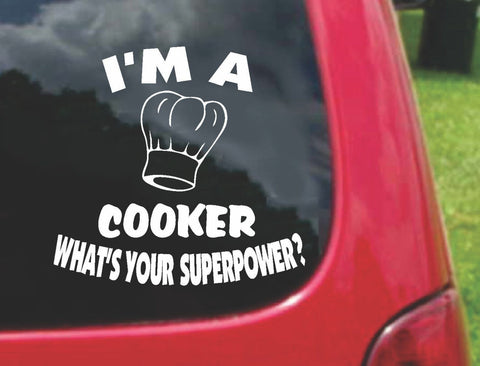 I'm a COOKER What's Your Superpower? Sticker Decal 20 Colors To Choose From.