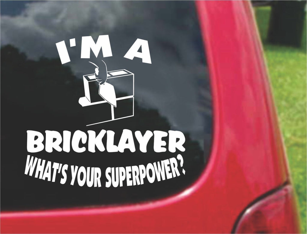 I'm a Bricklayer What's Your Superpower? Sticker Decal 20 Colors To Choose From.