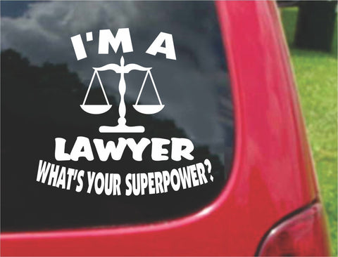 I'm a Lawyer What's Your Superpower? Sticker Decal 20 Colors To Choose From.