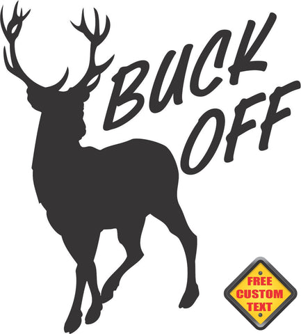 Buck Off Deer Hunting Sticker Decal 20 Colors To Choose From.