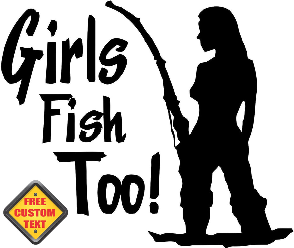 Girls Fish Too! Sticker Decal 20 Colors To Choose From.