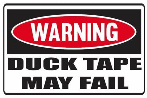 Funny Warning Duck Tape May Fail Vinyl Sticker Decal Full Color/Weather Proof.