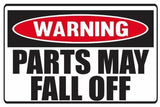 Funny Warning Parts May Fall Off Vinyl Sticker Decal Full Color/Weather Proof.