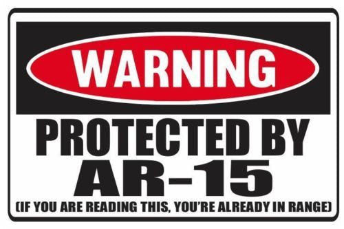 Funny Warning Protected By AR-15 Vinyl Sticker Decal Full Color/Weather Proof.