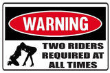 Funny Warning Two riders Required At All Times Vinyl Sticker Decal Full Color/Weather Proof.
