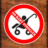 Set of No Baby Stroller Warning Sign Sticker Decals Full Color/Weather Proof.