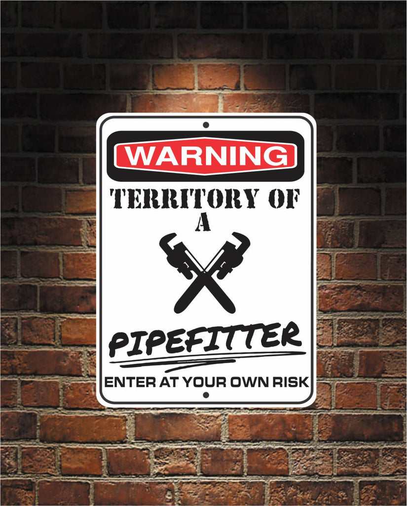 Warning Territory Of a PIPEFITTER 9 x 12 Predrilled Aluminum Sign