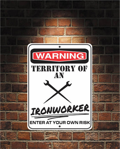 Warning Territory Of an IRONWORKER 9 x 12 Predrilled Aluminum Sign