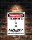 Warning Territory Of a ROUGHNECK 9 x 12 Predrilled Aluminum Sign