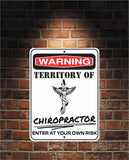 Warning Territory Of a CHIROPRACTOR 9 x 12 Predrilled Aluminum Sign