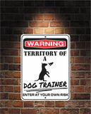 Warning Territory Of a Dog Trainer 9 x 12 Predrilled Aluminum Sign