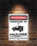 Warning Territory Of a Mailman 9 x 12 Predrilled Aluminum Sign