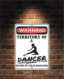 Warning Territory Of a Dancer 9 x 12 Predrilled Aluminum Sign