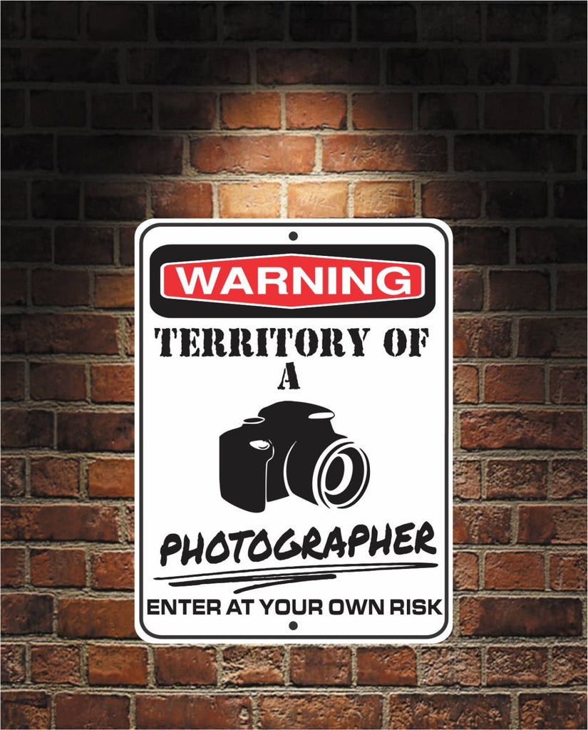 Warning Territory Of a Photographer 9 x 12 Predrilled Aluminum Sign