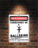 Warning Territory Of a Ballerina 9 x 12 Predrilled Aluminum Sign