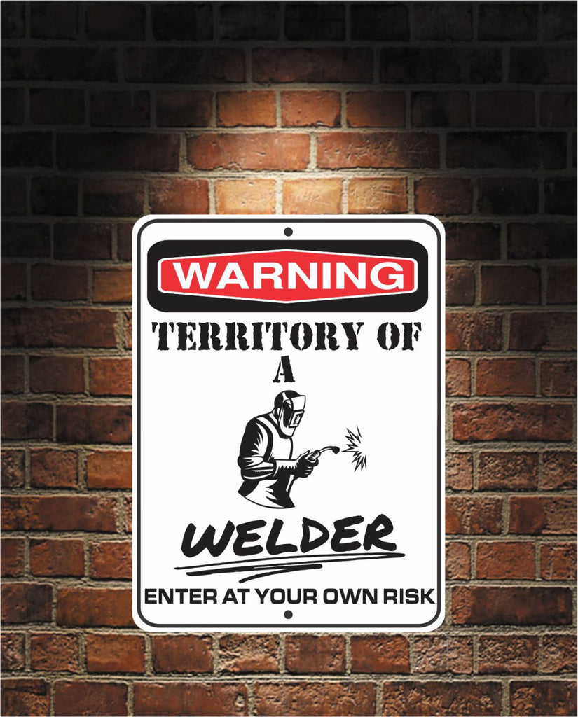 Warning Territory Of a Welder 9 x 12 Predrilled Aluminum Sign
