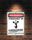 Warning Territory Of a Cheerleader 9 x 12 Predrilled Aluminum Sign