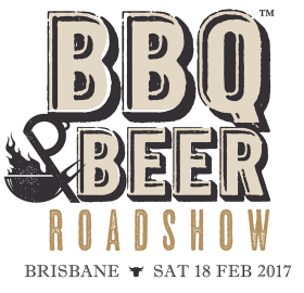 FREE TICKETS - Brisbane BBQ & Beer Roadshow 18th Feb 17
