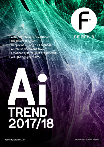 FUTURE HUB™ ARTIFICIAL INTELLIGENCE DIGITAL TREND MAG 2017/18