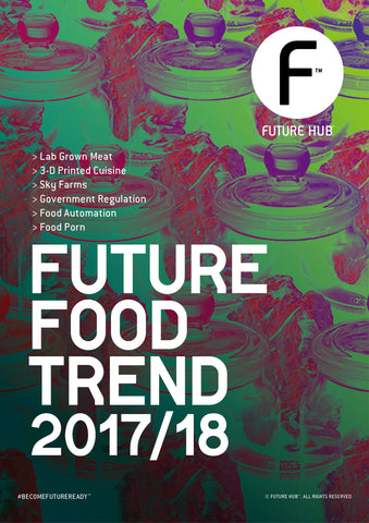 FUTURE HUB™ FUTURE FOOD DIGITAL TREND MAG 2017/18