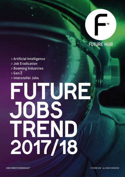 FUTURE HUB™ FUTURE JOBS DIGITAL TREND MAG 2017/18