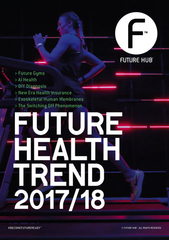 FUTURE HUB™ FUTURE HEALTH DIGITAL TREND MAG 2017/18