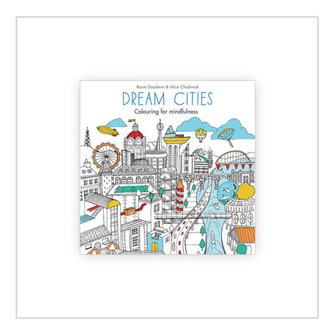 Dream Cities - Colouring for Mindfulness by R Goodwin & A Chadwick
