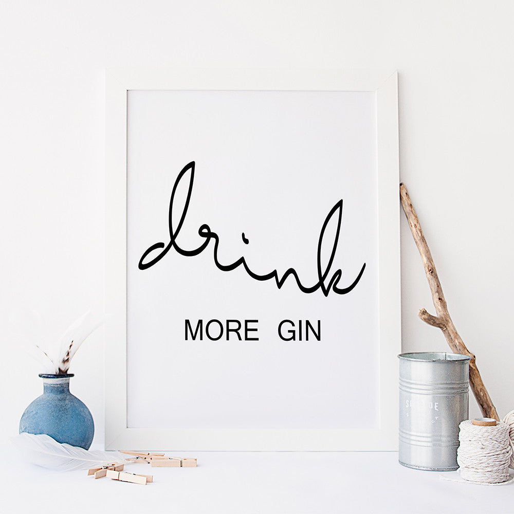 Drink more gin Art Print by Beau Typographie