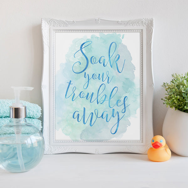 Soak your troubles away Bathroom Art Print by Beau Typographie