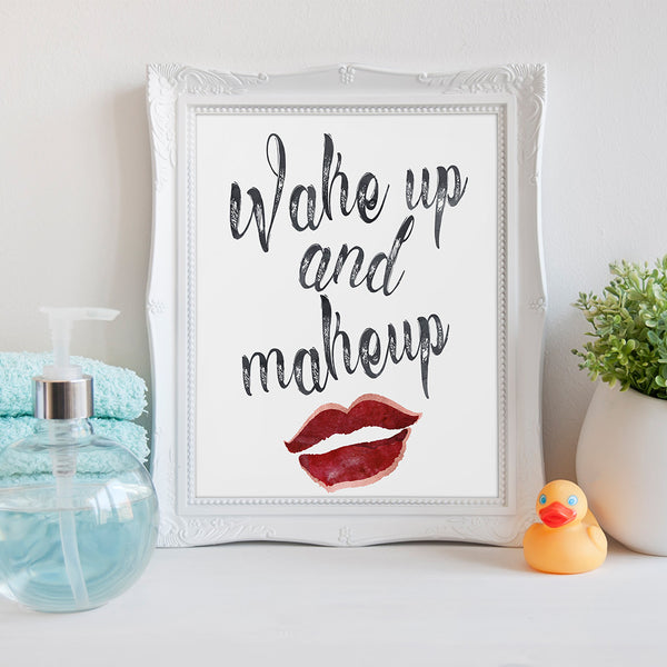 Wake up and makeup Bathroom Art Print by Beau Typographie