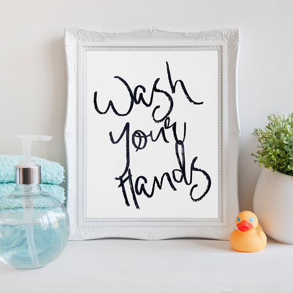 Wash your hands Bathroom Art Print by Beau Typographie