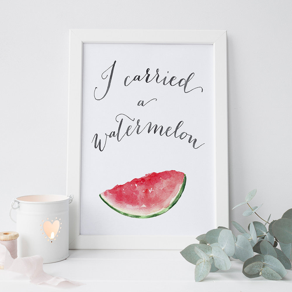 I Carried a Watermelon art print by Beau Typographie