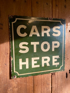 "Early 20th century enamel ""Cars stop here"" sign c. 1915"