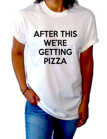After This We're Getting Pizza - Unisex T-shirt for Women - shpfy