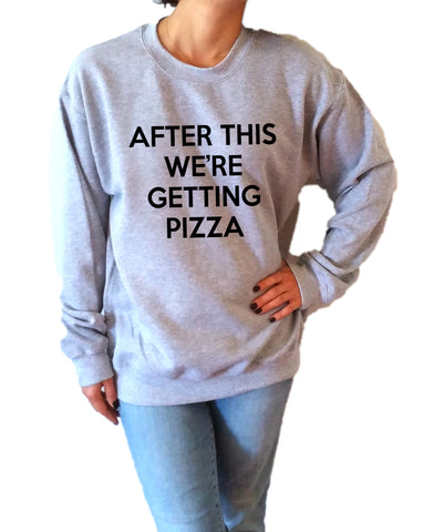 After This We're Getting Pizza - Unisex Sweatshirt for Women - shpfy