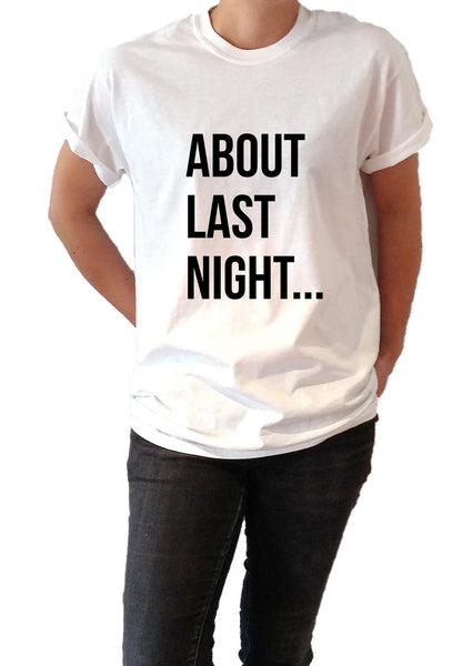 About Last Night - Unisex T-shirt for Women - shpfy