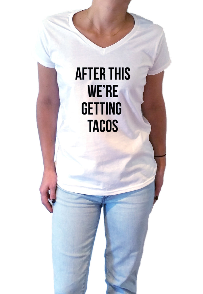 After This We're Getting Tacos - V-Neck T-shirt for Women - shpfy