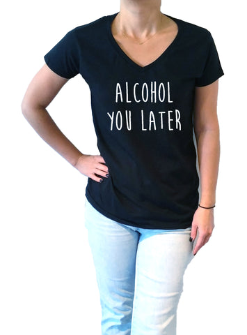 Alcohol You Later - V-Neck T-shirt for Women - shpfy