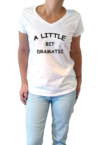 A Little Bit Dramatic - V-Neck T-shirt for Women - shpfy