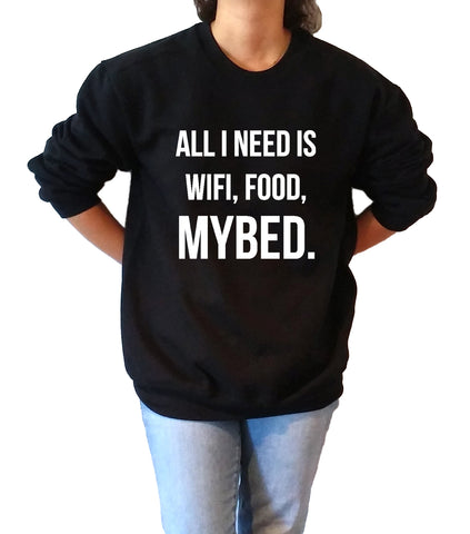 All I Need is Wifi Food MyBed - Unisex Sweatshirt for Women - shpfy