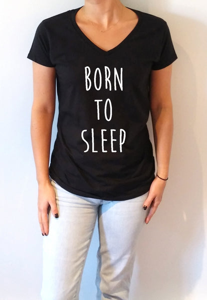 FashionEnemyShirt - Born To Sleep - V-Neck T-shirt for Women