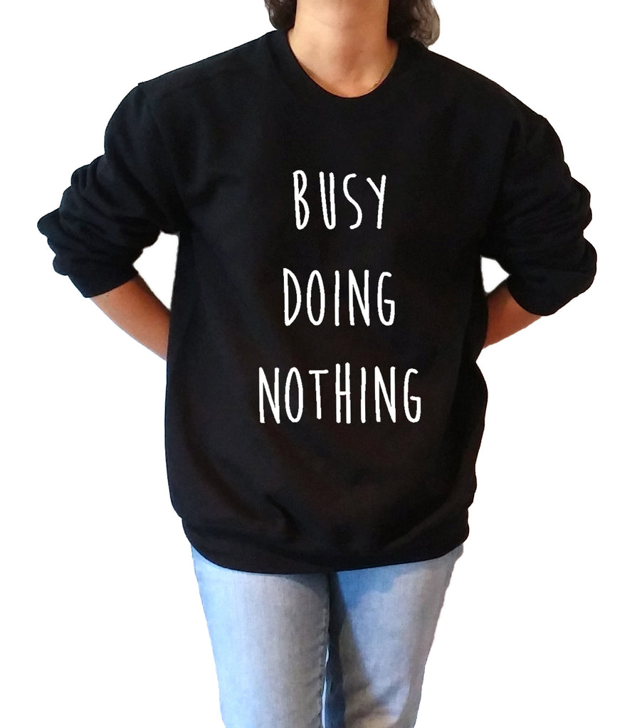 Busy Doing Nothing - Unisex Sweatshirt for Women - shpfy