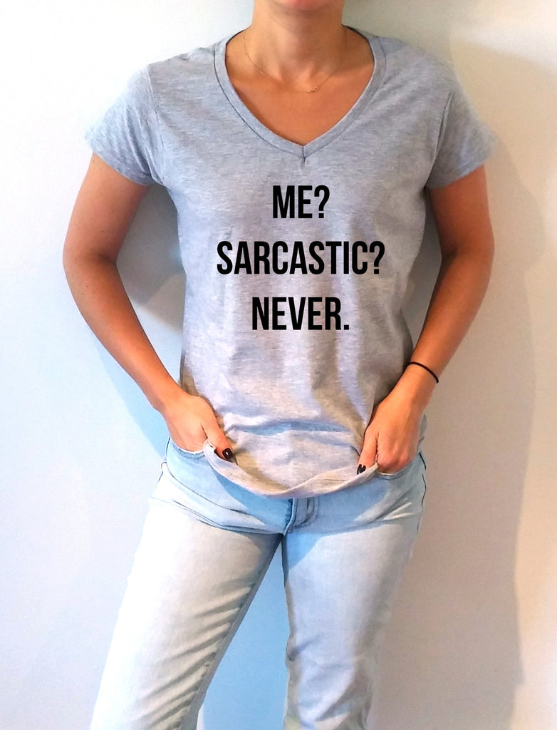 FashionEnemyShirt - Me? Sarcastic? Never - V-Neck T-shirt for Women