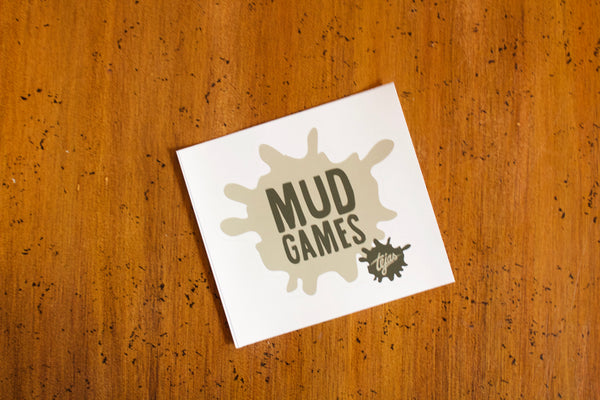 Mud Games - Sticker