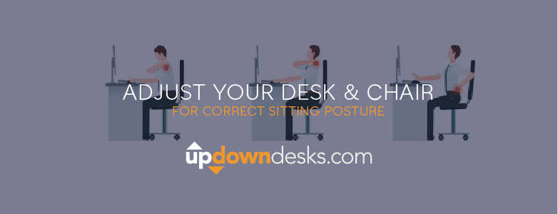 We'll Still Sit! Adjust Your Desk and Chair for Correct Sitting Posture