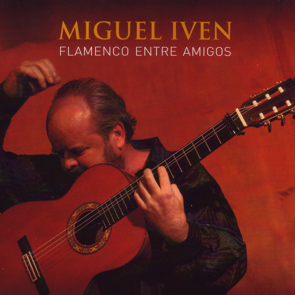 Image of Miguel Iven, Flamenco Entre Amigos, CD