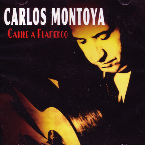 Image of Carlos Montoya, Caribe a Flamenco, CD