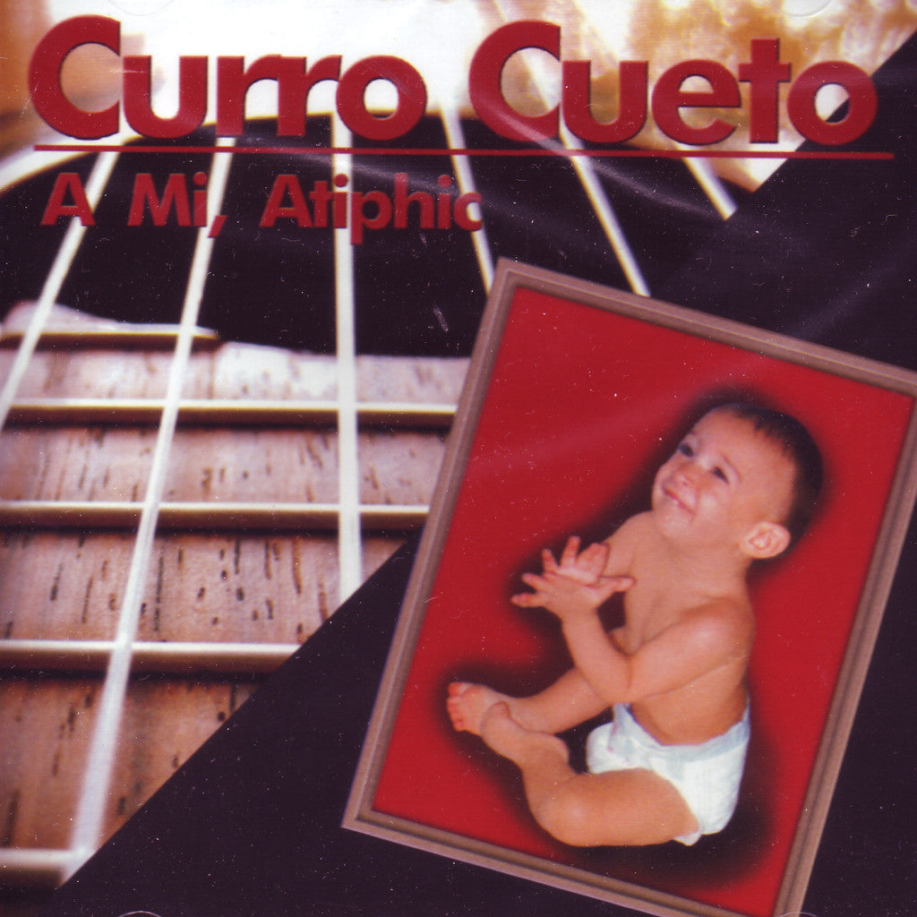 Image of Curro Cueto, A Mi Atiphic, CD